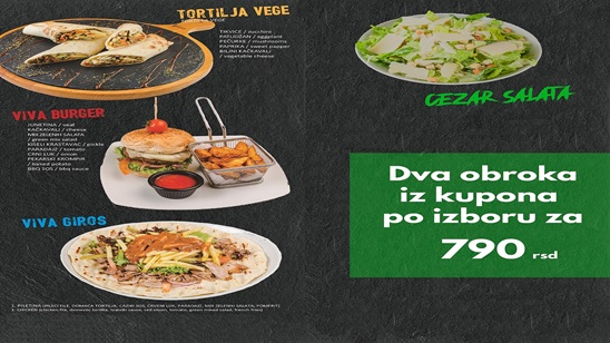 Viva burger, Viva giros, Cezar salata ili Tortilja vege!